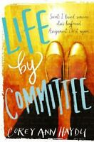 Life by Committee by Corey Ann Haydu (2015, Paperback)