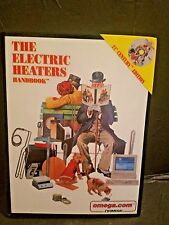 THE ELECTRIC HEATERS  HANDBOOK,...OMEGA, 21 ST. CENTURY EDITION