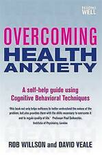 Overcoming Health Anxiety - Book by Rob Willson & David Veale (Paperback, 2009)