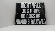 Night Vale Dog Park Sign Plaque Inspired by the Night Vale Podcast FREE SHIPPING