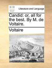 Candid: Or, All for the Best. by M. de Voltaire. (Paperback or Softback)