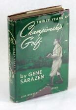 Signed Thirty Years of Championship Golf The Life and Times of Gene Sarazen