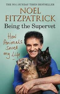 How Animals Saved My Life: Being the Supervet, Fitzpatrick, Professor Noel, Used