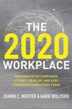 THE 2020 WORKPLACE - MEISTER, JEANNE C./ WILLYERD, KARIE - NEW HARDCOVER BOOK