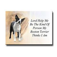 BOSTON TERRIER Lord Help Me Be FRIDGE MAGNET Gift DOG
