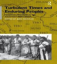 Turbulent Times and Enduring People : Mountain Minorities in the South-East...