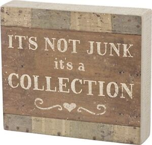 Primitives by Kathy Quote Box Sign It's Not Junk It's a Collection