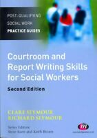 Courtroom and Report Writing Skills for Social Workers, Paperback by Seymour,...