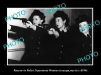 OLD LARGE HISTORIC PHOTO OF VANCOUVER CANADA WOMENS POLICE TARGET PRATICE 1950