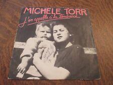 45 tours MICHELE TORR j'en appelle a la tendresse