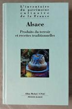ALSACE. Produits du terroir et recettes traditionnelles éd Albin Michel 1998