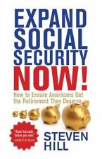 Expand Social Security Now!: How to Ensure Americans Get the Retirement They Des