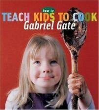 How to Teach Kids to Cook by Gabriel Gate