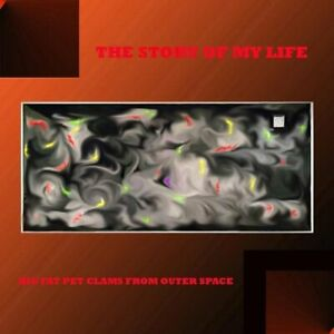 The Big Fat Pet Clams From ...-The Story of My Life (US IMPORT) CD NEW