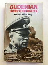 Guderian - Creator of the Blitzkrieg by Kenneth Macksey