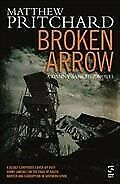 Broken Arrow, Paperback by Pritchard, Matthew, Brand New, Free P&P in the UK