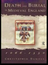 DEATH AND BURIAL IN MEDIEVAL ENGLAND Daniell 1st HC NEW