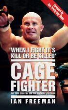 The Cage Fighter,Ian Freeman,Stuart Wheatman