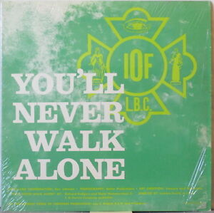 INDEPENDENT ORDER OF FORESTERS You'll Never Walk Alone LP IOF History & Benefits