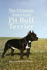 The Ultimate American Pit Bull Terrier (Howell reference books) Fraser, Jacqueli