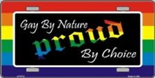 GAY BY NATURE PROUD BY CHOICE LESBIAN LGBT LICENCE PLATE METAL PLAQUE SIGN A4712