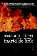 Seasonal Fires: New and Selected Poems, De Kok, Ingrid, Good Book