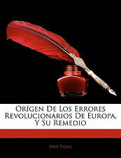 Origen de Los Errores Revolucionarios de Europa, y Su Remedio (Spanish Edition)