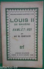 LOUIS II DE BAVIERE HAMLET-ROI GUY DE POURTALES