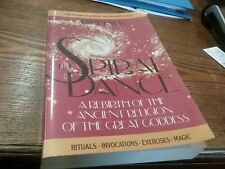 The Spiral Dance: A Rebirth of the Ancient Religion of the Great ... by Starhawk