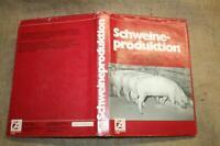 Fachbuch Schweinezucht, Schweineproduktion, Rassen, Stallbau, Gesundheit 1980