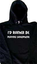 I'd Rather Be Playing Saxophone Hoodie Sweatshirt