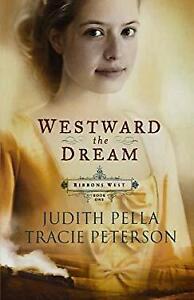 Westward the Dream Paperback Judith Pella