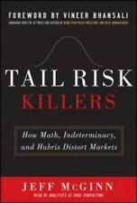 Tail Risk Killers: How Math, Indeterminacy, and Hubris Distort Markets by Mcginn