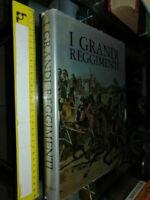 LIBRO:Vezio Melegari I GRANDI REGGIMENTI 1^ Edizione Rizzoli 1968