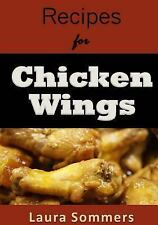 Recipes for Chicken Wings by Laura Sommers (2016, Paperback)