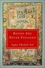 Rooms Are Never Finished: Poems Ali, Agha Shahid Hardcover Book LikeNew