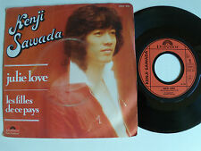 "KENJI SAWADA: Julie love / les filles de ce pays 7"" 1976 French POLYDOR 2121315"