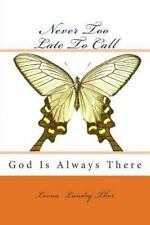 Poetry to Make Your Day Smile: Never Too Late to Call : God Is Always There...