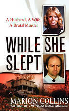NEW While She Slept: A Husband, a Wife, a Brutal Murder by Marion Collins