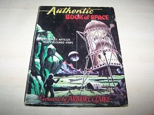 Authentic Book Of Space - Forward by Arthur C Clarke - Edited by H J Campbell
