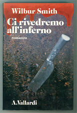 SMITH WILBUR CI RIVEDREMO ALL'INFERNO VALLARDI 1983 I LIBRI DEL QUADRIFOGLIO