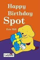 Very Good, Happy Birthday Spot, Hill, Eric, Hardcover