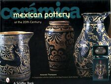 Ceramica: Mexican Pottery of the 20th Century  with 590 color photos