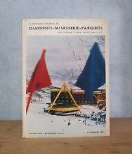 TRAVAIL DU BOIS JOURNAL DE MENUISERIE CHARPENTE PARQUETS N°5 SPECIAL (1968).