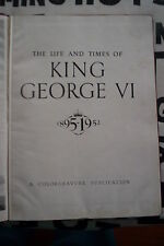 The life and times of King george VI 1952 Queen Elizabeth Princess