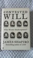 Contested Will: Who Wrote Shakespeare HB James Shapiro