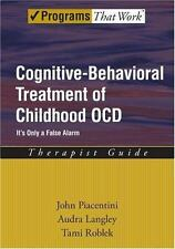 Cognitive-Behavioral Treatment of Childhood OCD: It's Only a False Alarm Therapi