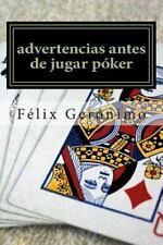 Gerónimo: Advertencias Antes de Jugar Póker by Félix Gerónimo (2013, Paperback)