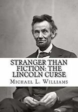 Stranger Than Fiction: The Lincoln Curse (Volume 1) by Mr Michael L. Williams