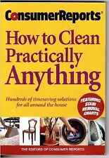 How To Clean Practically Anything + Stain Removal Charts Consumer Reports Book